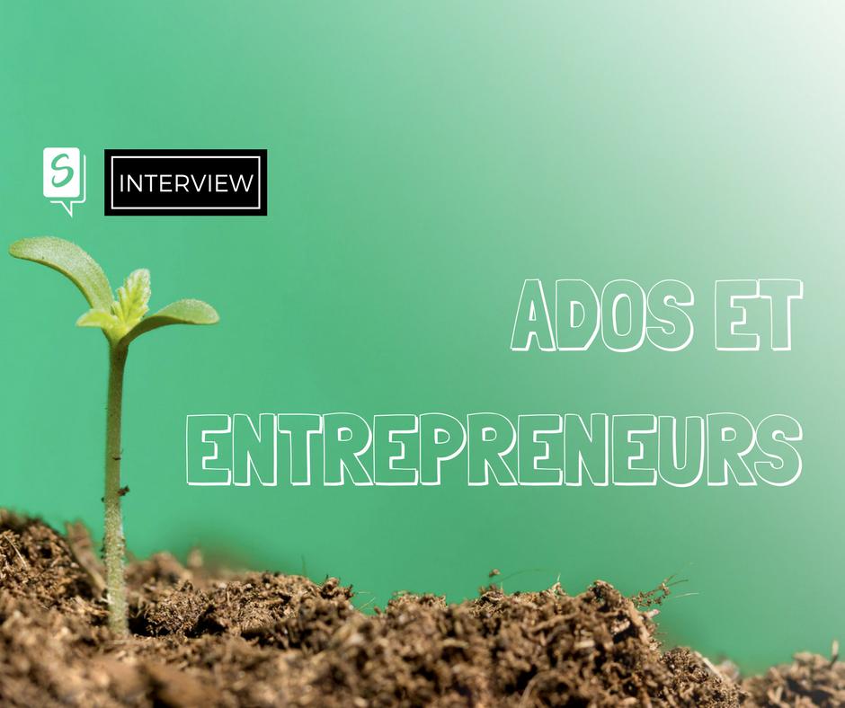 121. Ados et entrepreneurs : interview de Victor et Kévin