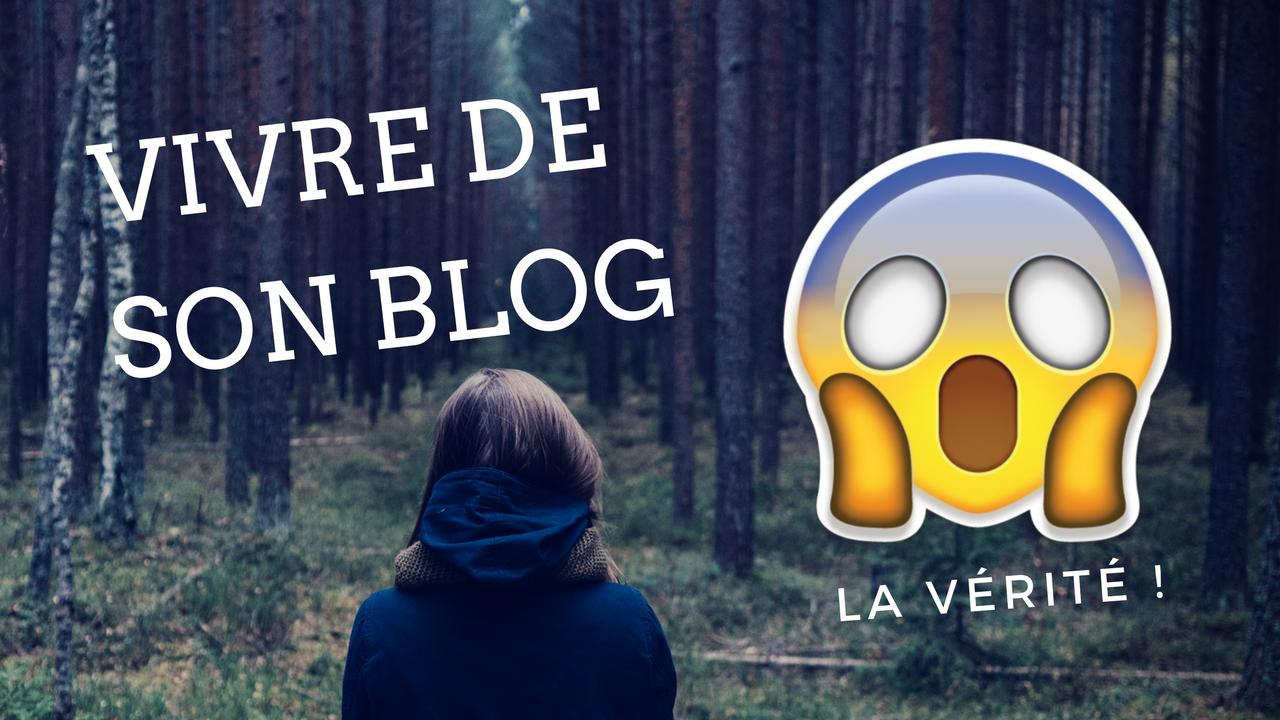 Vivre de son blog : la vérité (et la réalité)