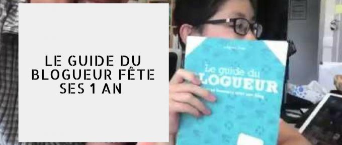 🎉 LE GUIDE DU BLOGUEUR FÊTE SES 1 AN | Vlog #97