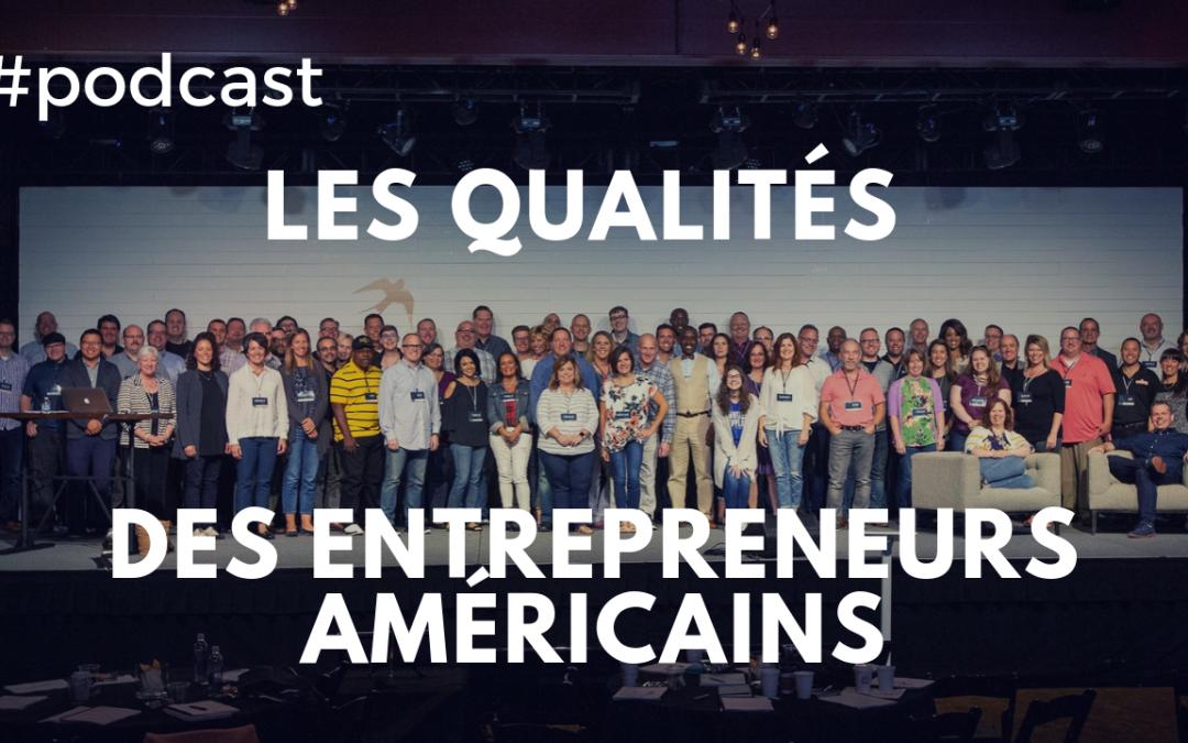 136. Les Qualités qui font le Succès des Entrepreneurs Américains