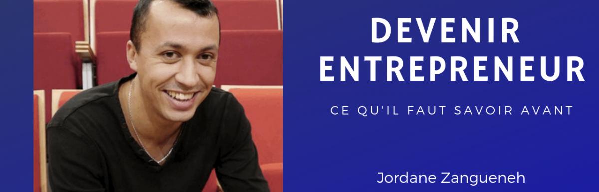 139. Devenir Entrepreneur : Ce qu'il faut savoir, avec Jordane Zangueneh