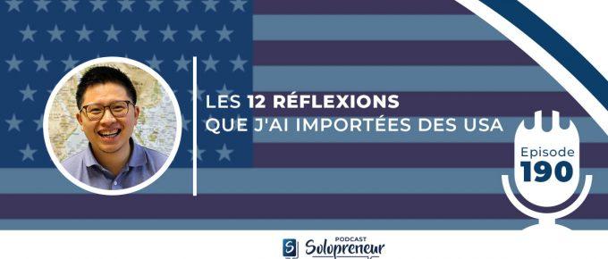 LES 12 RÉFLEXIONS QUE J'AI IMPORTÉES DES USA [ Podcast n°190 ]