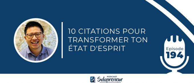 10 CITATIONS POUR TRANSFORMER TON ÉTAT D'ESPRIT  [ Podcast n°194 ]